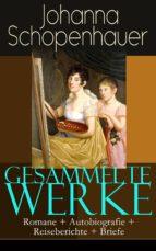 Gesammelte Werke: Romane + Autobiografie + Reiseberichte + Briefe (Vollständige Ausgaben) (ebook)