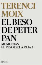 El  beso de Peter Pan (Memorias. El Peso de la Paja 2) (ebook)