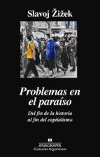Problemas en el paraíso. Del fin de la historia al fin del capitalismo (ebook)