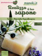 Realizza il tuo sapone vol.1 (ebook)