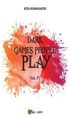 Dark games people play - Vol 4 (ebook)