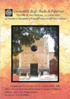 Progetto per la Conoscenza e la Conservazione della chiesa Anime Sante sita nel Cimitero Comunale di Bagheria (ebook)