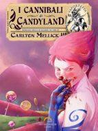 I Cannibali di Candyland (ebook)