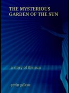 The Mysterious Garden of the Sun