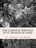 The Complete Writings of St. Francis of Assisi: (ebook)