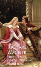 Tristan and Isolda: Opera in Three Acts (ebook)