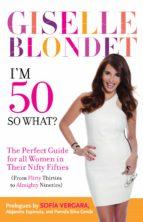 I'm 50... So What? (ebook)