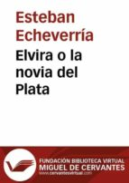 Elvira o la novia del Plata (ebook)