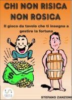 Chi non risica non rosica (ebook)