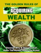 The Golden Rules of Getting Wealth (ebook)