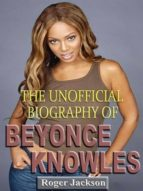 The Unofficial Biography of Beyonce Knowles (ebook)