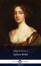Delphi Complete Works of Aphra Behn (Illustrated) (ebook)