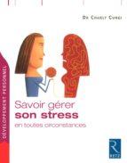 Savoir gérer son stress en toutes circonstances (ebook)