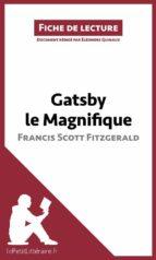 Gatsby le Magnifique de Francis Scott Fitzgerald (Fiche de lecture) (ebook)