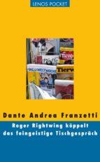 Roger Rightwing köppelt das feingeistige Tischgespräch (ebook)