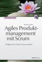 Agile Produktmanagement mit Scrum (ebook)