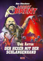 Larry Brent - Die PSA-Akten 007:  Der Hexer mit den Schlangenhänden (ebook)