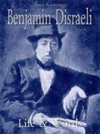 Benjamin Disraeli: Life & Words (ebook)