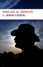 Mireles, el rebelde (ebook)