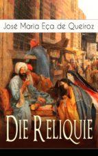 Die Reliquie (Vollständige deutsche Ausgabe) (ebook)