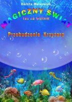 Magiczny świat tuż za płotem 3. Przebudzenie Krzyżara (ebook)