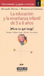 La educación y la enseñanza infantil de 3 a 6 años (Cómo entender y ayudar a tus hijos 1) (ebook)