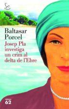 Josep Pla investiga un crim al Delta de l'Ebre (ebook)