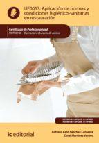 Aplicación de normas y condiciones higiénico-sanitarias en restauración. HOTR0108 - Operaciones básicas de cocina (ebook)