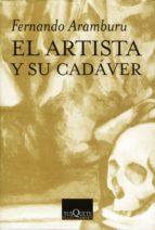 EL ARTISTA Y SU CAD�VER