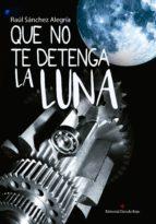 Que no te detenga la luna