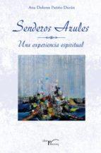 SENDEROS AZULES. UNA EXPERIENCIA ESPIRITUAL