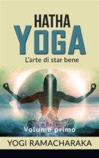Hatha yoga - L'arte di star bene - volume primo (ebook)