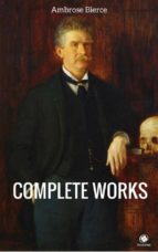 The Complete Works Of Ambrose Bierce (ShandonPress) (ebook)