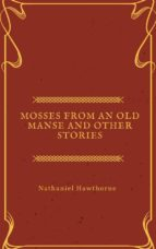 Mosses from an Old Manse and other stories (ebook)
