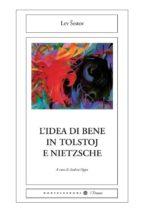L'idea di bene in Tolstoj e Nietzsche (ebook)