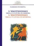 L'esoterismo nella cultura di destra, l'esoterismo nella cultura di sinistra (ebook)