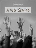 A Voce Grande (ebook)