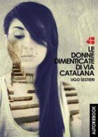 Le donne dimenticate di via Catalana (ebook)