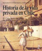 Historia de la vida privada en Chile. Tomo 2