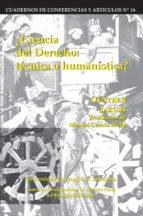 Ciencia del derecho: Técnica o humanística (ebook)