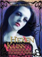 Hexen Kuss: Werwolf-Fluch + Vollmond-Vampire (ebook)