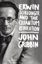 Erwin Schrodinger and the Quantum Revolution (ebook)