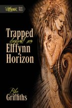 Trapped Beyond an Elffynn Horizon (ebook)