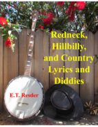 Redneck, Hillbilly and Country Lyrics and Diddies (ebook)