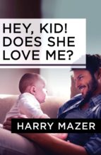 Hey, Kid! Does She Love Me? (ebook)