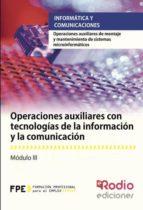 Operaciones auxiliares con tecnologías de la información y la comunicación. Operaciones auxiliares de montaje y mantenimiento de sistemas microinformáticos (ebook)
