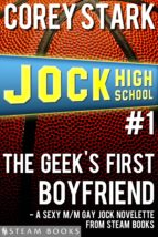 The Geek's First Boyfriend - A Sexy M/M Gay Jock Novelette from Steam Books (ebook)