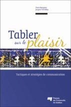 Tabler sur le plaisir (ebook)