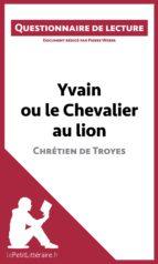 Yvain ou le Chevalier au lion de Chrétien de Troyes (ebook)