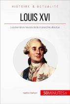 Louis XVI. « Le malheur de devenir roi » (ebook)